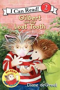 Kiane deGroat  GILBERT AND THE LOST TOOTH  I can Read Lev 2 New PB