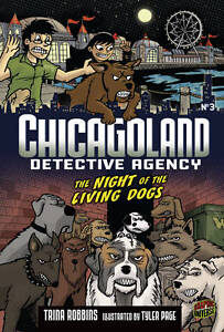Chicagoland: Night of the Living Dogs (Chicagoland Detective Agency),Trina Robbi