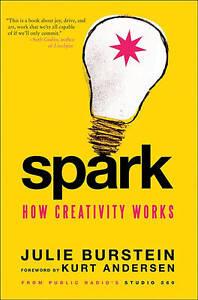 """VERY GOOD"" Kurt Andersen, Julie Burstein, Spark: How Creativity Works, Book"