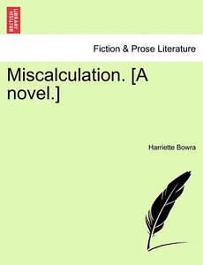 Miscalculation. [A Novel.] -Paperback