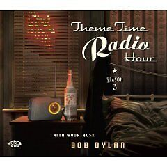 Theme Time Radio Hour With Your Host, Bob Dylan, Season 3 (CDCH2 1270)