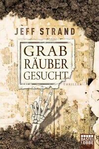 Strand, Jeff - Grabräuber gesucht: Thriller