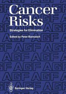 CANCER RISKS STRATEGIES FOR ELIMINATION., Bannasch, Peter Editor., Used; Very