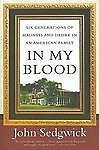 In My Blood: Six Generations of Madness and Desire in an American Family by...