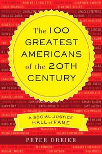 The 100 Greatest Americans of the 20th Century: A Social Justice Hall-ExLibrary