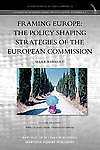 Framing Europe: The Policy Shaping Strategies of the European Commission by Rhi