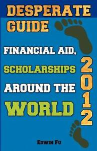 Desperate-Guide-Financial-Aid-Scholarships-Around-the-World-2012-by-Fu-Edwin