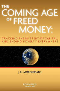 The Coming Age of Freed Money by