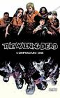 The Walking Dead Compendium Vol. 1 by Robert Kirkman (2009, Paperback) : Robert Kirkman (2009)