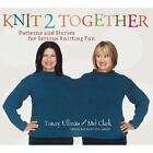 Knit 2 Together : Patterns and Stories for Serious Knitting Fun by Mel Clark and Tracey Ullman (2006, Hardcover) : Tracey Ullman, Mel...