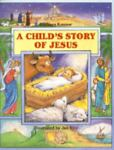 A Child's Story of Jesus, Barbara Kanaar, 0784702675