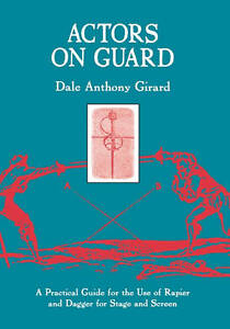 Actors on Guard: A Practical Guide for the Use of the Rapier and-ExLibrary