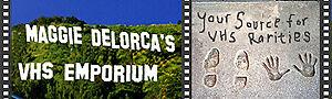 Maggie DeLorca's VHS Emporium