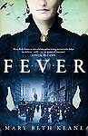 FEVER by Mary Beth Keane : WH5-B51A : PBL973 : NEW BOOK