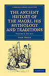 The Ancient History of the Maori, his Mythology and Traditions: Volume 4 (Cambri