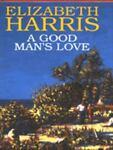 A Good Man's Love, Elizabeth Harris and Rudolf Steiner, 0727849875