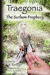 Traegonia: The Sunbow Prophecy by K. S. Krueger