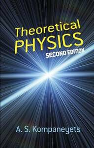 """""""Theoretical Physics 2nd edition"""" A S Kompaneyets *NEW* 2012 SC"""