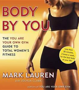 BODY-BY-YOU-GUIDE-TO-TOTAL-WOMENS-FITNESS-MARK-LAUREN-9780345528971