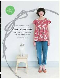 Sweet Dress Book: 23 Stylish Outfits from Six Simple Patterns, Yoshiko Tsukiori,
