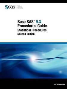 NEW Base SAS 9.3 Procedures Guide: Statistical Procedures, Second Edition