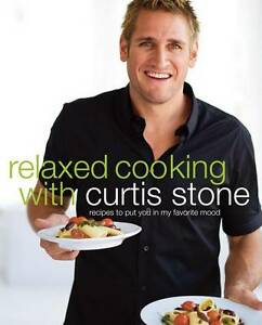 Relaxed-Cooking-with-Curtis-Stone-Recipes-to-Put-You-in-My-Favorite-Mood-by-Cu