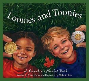 Loonies and Toonies: A Canadian Number Book (Discover Canada Province-ExLibrary