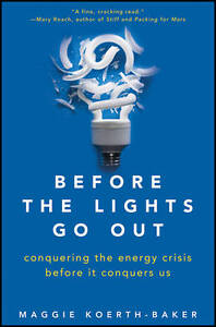 Before the Lights Go Out: Conquering the Energy Crisis Before It Conquers Us...