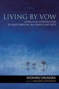Living by Vow, Shohaku Okumura