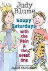 Soupy Saturdays with the Pain and the Great One by Judy Blume (2007, Hardcover)