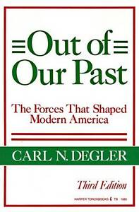 Carl-N-Degler-Out-of-Our-Past-Forces-That-Shaped-Modern-America-Harper-torch