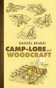 NEW Camp-Lore and Woodcraft by Daniel Beard