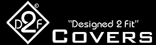 D2F Designed 2 Fit Covers