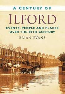 A Century of Ilford, Evans, Brian, New Book