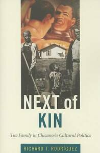 Next of Kin: The Family in Chicano/a Cultural Politics (Latin America Otherwise)