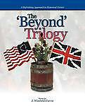 The 'Beyond' Trilogy Currie, J. Winfield -Paperback