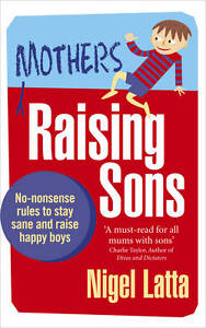 LATTA,NIGEL-MOTHERS RAISING SONS  BOOK NEW