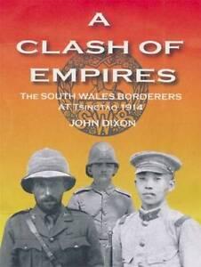 A-Clash-of-Empires-The-South-Wales-Borderers-at-Tsingtao-1914-John-Dixon-Ha