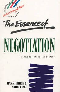 The Essence of Negotiation by Sheila Uda...
