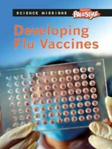 Developing Flu Vaccines (Science Missions),Burgan, Michael,New Book mon000005693