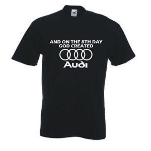 8th DAY GOD CREATED AUDI Quattro A4 A5 A6 TT T-shirt