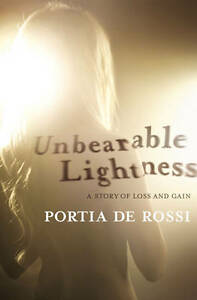 Unbearable Lightness A Story of Loss and Gain by Portia de Rossi Electronic b - Stockton-on-Tees, United Kingdom - Unbearable Lightness A Story of Loss and Gain by Portia de Rossi Electronic b - Stockton-on-Tees, United Kingdom