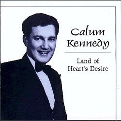 CALUM KENNEDY 'LAND OF HEART'S DESIRE' CD