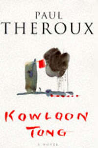 Kowloon Tong, Paul Theroux, Used; Acceptable Book