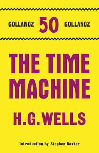 The-Time-Machine-Gollancz-50-Top-Ten-H-G-Wells-New