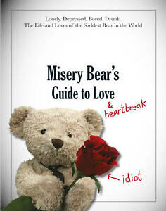 Misery-Bears-Guide-to-Love-and-Heartbreak-MISERY-BEAR-Very-Good-Book