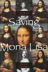 Saving-Mona-Lisa-A-Novel-by-Michael-Harrington-Paperback-2010