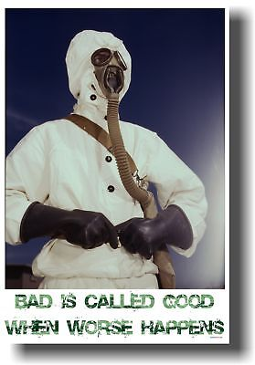 Bad Is Called Good When Worse Happens - Funny Poster