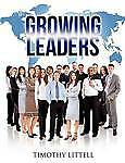 Growing Leaders by Littell, Timothy -Paperback