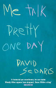 Me Talk Pretty One Day,Sedaris, David,New Condition